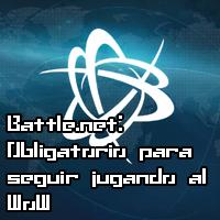 Battle.net: Obligatorio para seguir jugando al World of Warcraft